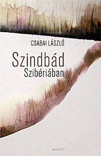 Csabai László: Szindbád Szibériában -  (Könyv)