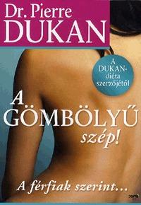 Dr. Pierre Dukan: A gömbölyű szép! - A férfiak szerint... -  (Könyv)
