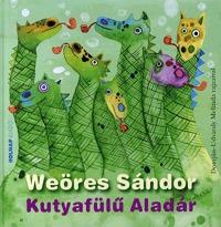 Weöres Sándor: Kutyafülű Aladár - Domján-Udvardy Melinda rajzaival -  (Könyv)