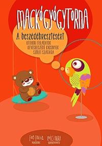Kovács Andrea, Fung Emília: Mackógyógytorna a beszédébresztésért - Otthoni feladatok kevésbeszédű kicsinyek szülei számára -  (Könyv)
