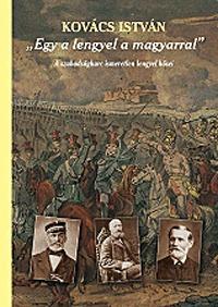 Kovács István: Egy a lengyel a magyarral - A szabadságharc ismeretlen lengyel hősei (második, javított és bővített kiadás) -  (Könyv)