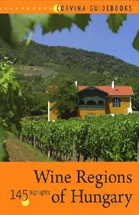 Bede Béla: Wine Regions of Hungary - 145 highlights (Könyv)