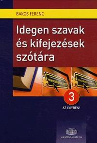 Bakos Ferenc: Idegen szavak és kifejezések szótára + Net - 3 az egyben -  (Könyv)