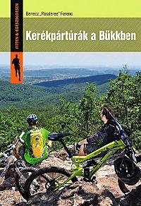 Benecz Ferenc: Kerékpártúrák a Bükkben -  (Könyv)