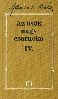 Hamvas Béla: Az ősök nagy csarnoka IV. - Hamvas Béla művei 22 -  (Könyv)