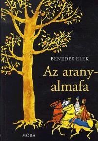Benedek Elek: Az aranyalmafa - Külföldi Mesék -  (Könyv)
