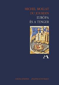 Michel Mollat du Jourdin: Európa és a tenger -  (Könyv)
