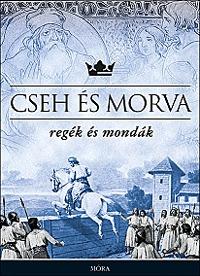 Cseh és Morva regék és mondák -  (Könyv)