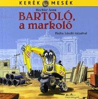 Mechler Anna: Bartoló, a markoló -  (Könyv)