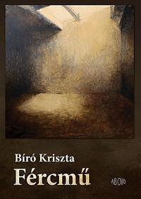 Bíró Kriszta: Fércmű -  (Könyv)