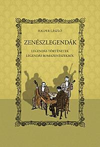 Halper László: Zenészlegendák II. - Legendás történetek legendás romazenészekről -  (Könyv)