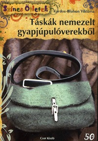 Kardos-Bluhon Viktória: Táskák nemezelt gyapjúpulóverekből -  (Könyv)