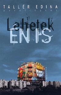 Tallér Edina: Lehetek én is - Panelregény -  (Könyv)