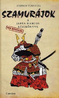 Stephen Turnbull: Szamurájok - A japán harcos (nem hivatalos) kézikönyve -  (Könyv)