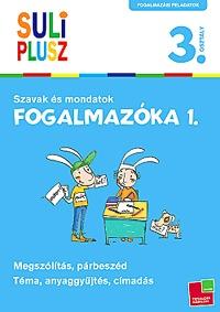 Bozsik Rozália (Összeáll.): Fogalmazóka 1. - Szavak és mondatok - 3. osztály -  (Könyv)
