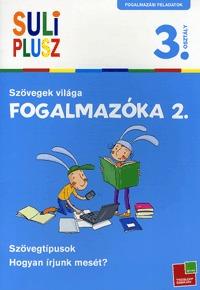 Bozsik Rozália (Összeáll.): Fogalmazóka 2. - Szövegek világa - 3.osztály -  (Könyv)