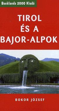 Bokor József: Tirol és a Bajor-Alpok -  (Könyv)