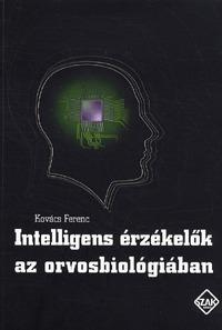 Kovács Ferenc: Intelligens érzékelők az orvosbiológiában -  (Könyv)
