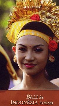 Ács László: Bali és Indonézia kincsei -  (Könyv)