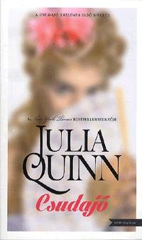 Julia Quinn: Csudajó - Csudajó trilógia 1. -  (Könyv)