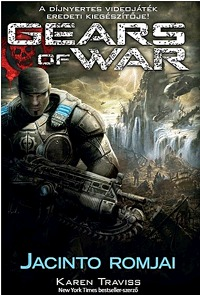 Karen Traviss: Gears of War - Jacinto romjai -  (Könyv)