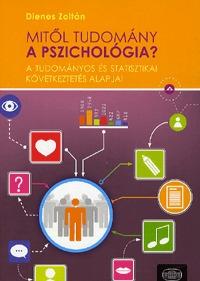 Dienes Zoltán Pál: Mitől tudomány a pszichológia? -  (Könyv)