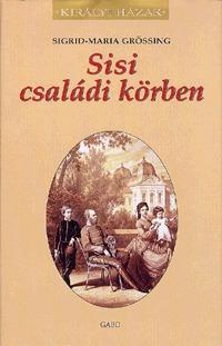 Sigrid-Maria Grössing: Sisi családi körben -  (Könyv)