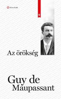 Guy De Maupassant: Az örökség -  (Könyv)