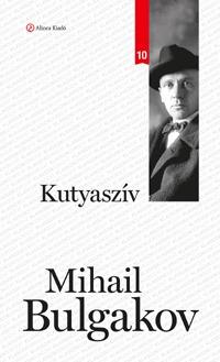 Mihail Bulgakov: Kutyaszív -  (Könyv)