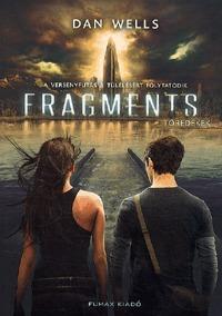 Dan Wells: Fragments - Töredékek - Részlegesek trilógia 2. kötet -  (Könyv)