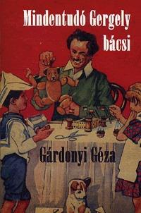 Gárdonyi Géza: Mindentudó Gergely bácsi -  (Könyv)