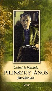 Pilinszky János: Csönd és közelség - Pilinszky János füveskönyve - Pilinszky János füveskönyve -  (Könyv)