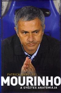 Patrick Barclay: Mourinho - A győztes anatómiája (Könyv)