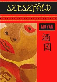 Mo Yan: Szeszföld -  (Könyv)