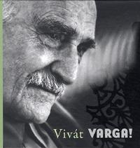 Vivát Varga! (CD melléklettel) - Varga Imre 90 éves (Könyv)