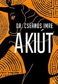 Dr. Csernus Imre: A kiút -  (Könyv)