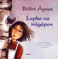 Bálint Ágnes: Lepke az írógépen -  (Könyv)