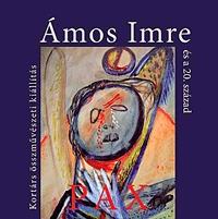 Ámos Imre és a 20. század (CD melléklettel) - Kortárs összművészeti kiállítás (Könyv)