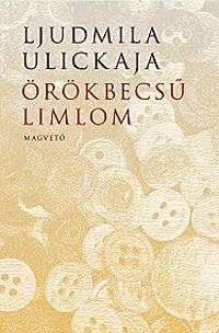 Ljudmila Ulickaja: Örökbecsű limlom -  (Könyv)