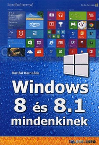 Bártfai Barnabás: Windows 8 és 8.1 mindenkinek -  (Könyv)