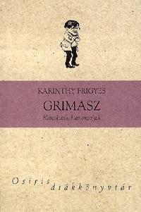 Karinthy Frigyes: Grimasz - Karcolatok, humoreszkek -  (Könyv)