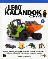 Megan Rothrock: A LEGO kalandok könyve 1. - Autók, várak, dinoszauruszok és sok minden más! -  (Könyv)