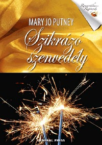 Mary Jo Putney: Szikrázó szenvedély -  (Könyv)