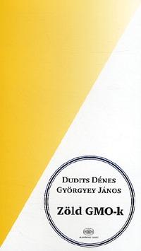 Dudits Dénes, Györgyey János: Zöld GMO-k -  (Könyv)