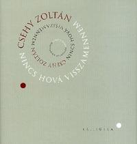 Csehy Zoltán: Nincs hová visszamennem -  (Könyv)