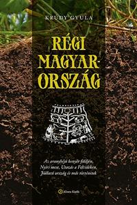 Krúdy Gyula: Régi Magyarország -  (Könyv)