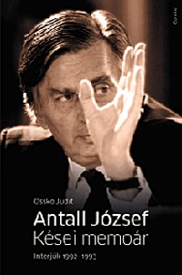 Osskó Judit: Antall József - Kései memoár - Publikálatlan interjúk -  (Könyv)