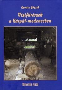 Dr. Kovács József: Vízifűrészek a Kárpát-medencében -  (Könyv)