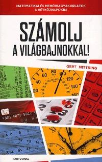 Dr. Gert Mittring: Számolj a világbajnokkal! -  (Könyv)