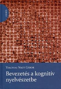 Tolcsvai Nagy Gábor: Bevezetés a kognitív nyelvészetbe -  (Könyv)